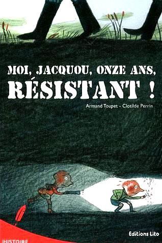 Moi, Jacquou, onze ans, résistant!